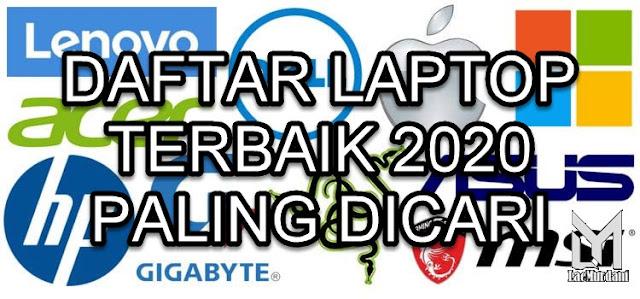 DAFTAR LAPTOP TERBAIK 2020 PALING DICARI