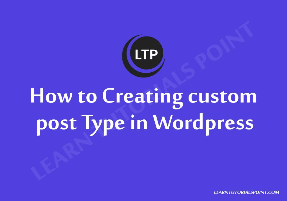 How to Creating custom post Type in Wordpress