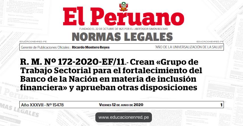 R. M. Nº 172-2020-EF/11.- Crean «Grupo de Trabajo Sectorial para el fortalecimiento del Banco de la Nación en materia de inclusión financiera» y aprueban otras disposiciones