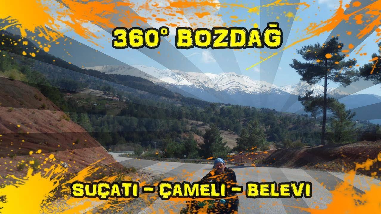 2019/04/20 360° Bozdağ (Suçatı ~ Kirazlıyayla ~ Çameli ~ Belevi)