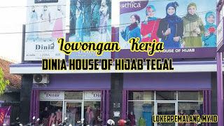Loker Dinia House Of Hijab Tegal