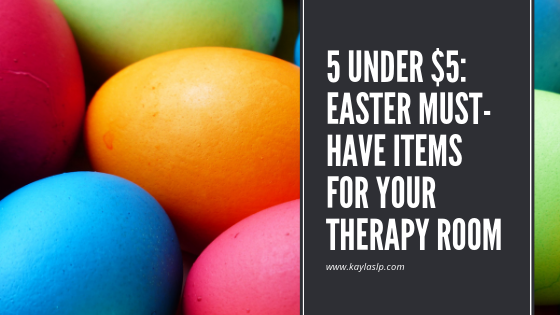 5 Under $5: Easter Must-Have Items for Your Therapy Room