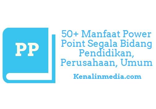 50+ Manfaat Power Point Bidang Pendidikan, Pelayanan Umum