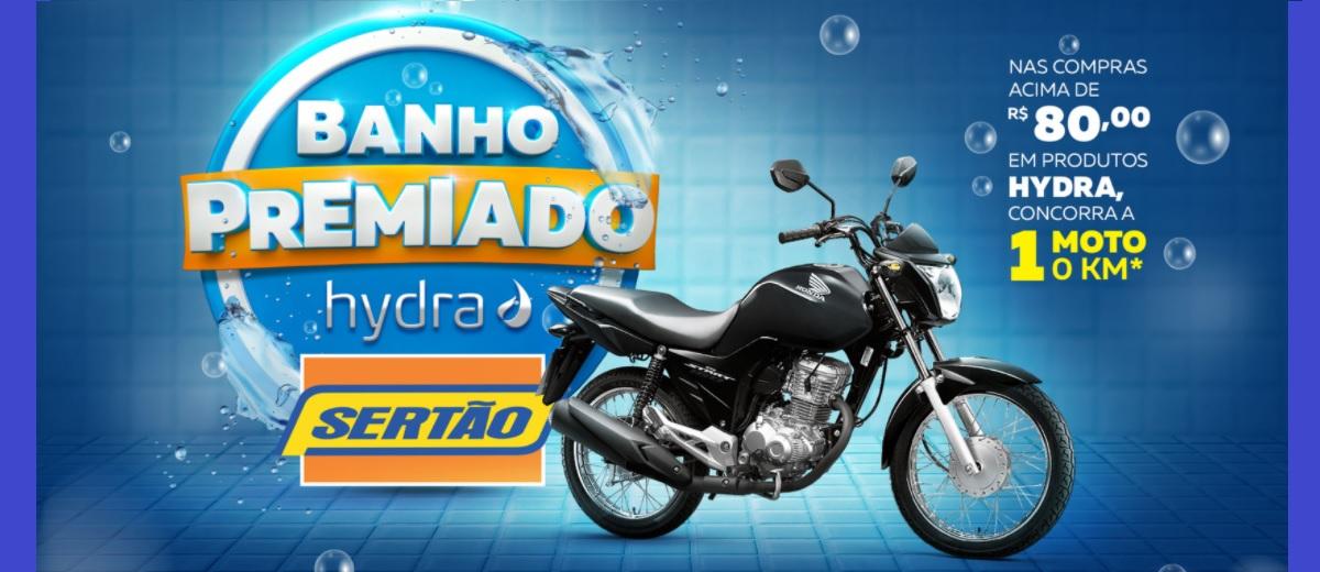 Promoção Lojas Sertão 2021 Banho Premiado Hydra  Moto 0KM