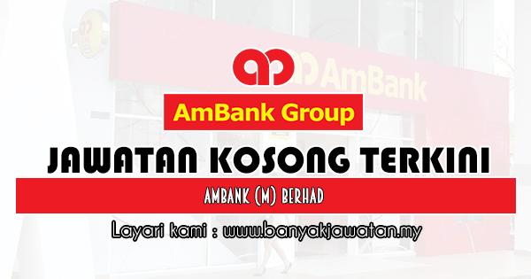 Jawatan Kosong 2019 di AmBank (M) Berhad