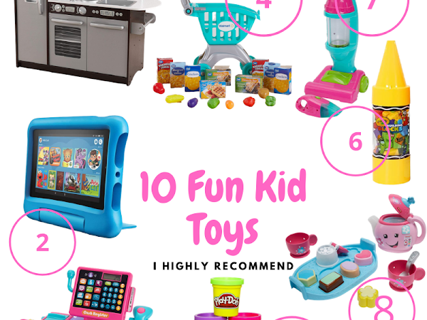 10 Fun Kid Toys I Highly Recommend