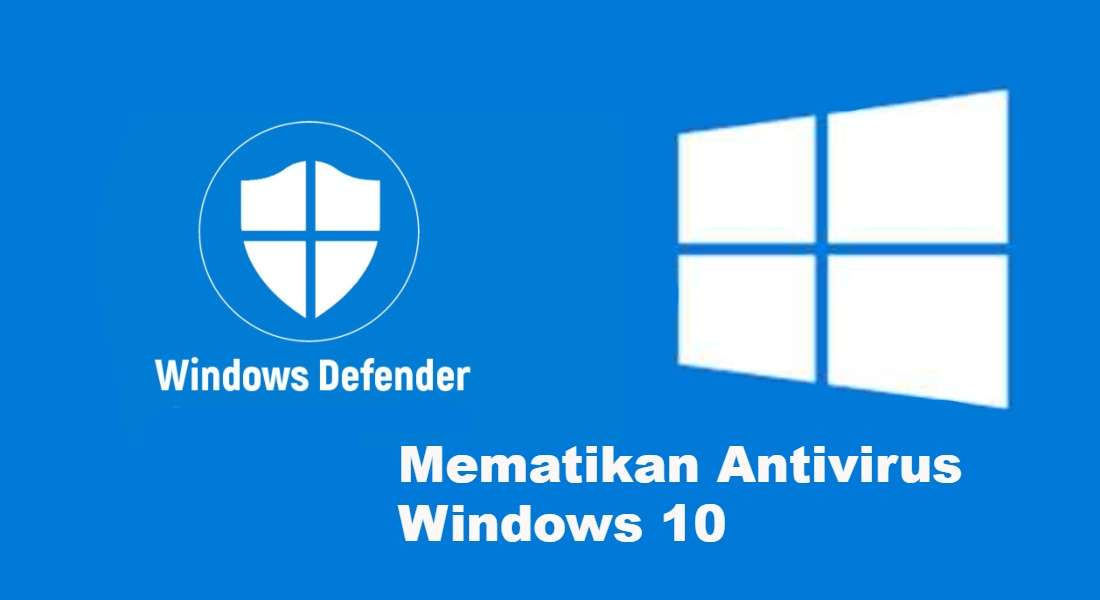 cara-mematikankan-antivirus-windows-10