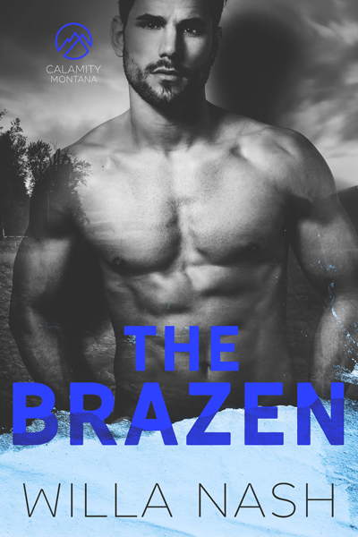Cover Reveal: The Brazen (Calamity Montana #3) by Willa Nash