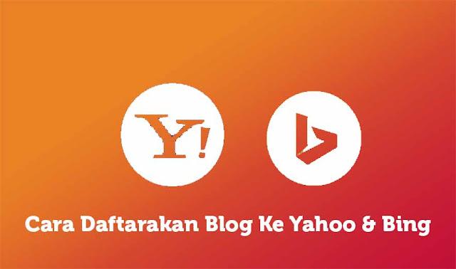 Cara Daftarakan Blog Ke Yahoo Dan Bing Webmaster Terbaru