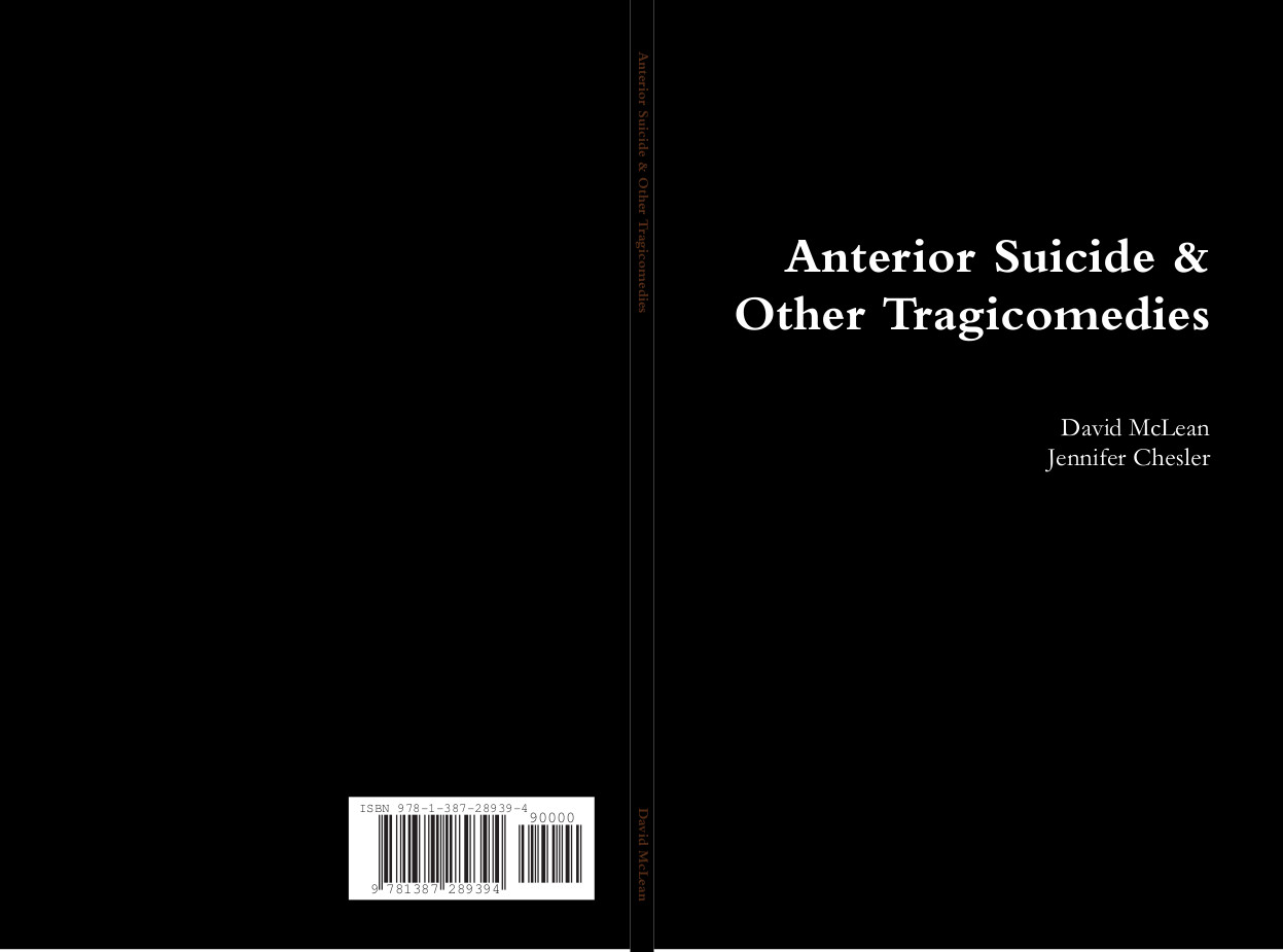 Anterior Suicide & Other Tragicomedies