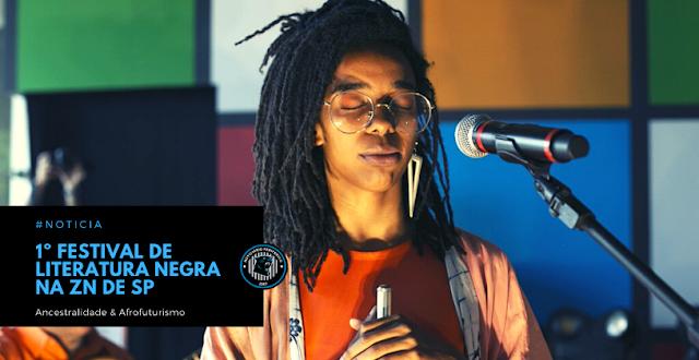 1º Festival de Literatura Negra na ZN de SP tem mesas que vão de ancestralidade a afrofuturismo