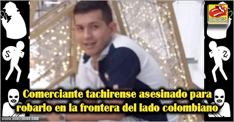 Comerciante tachirense asesinado para robarlo en la frontera del lado colombiano