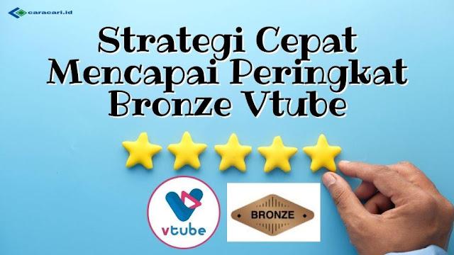 Strategi Cepat Mencapai Peringkat Bronze Vtube