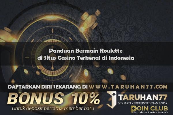 Taruhan77 Blog Panduan Bermain Roulette Di Situs Casino Terkenal Di Indonesia