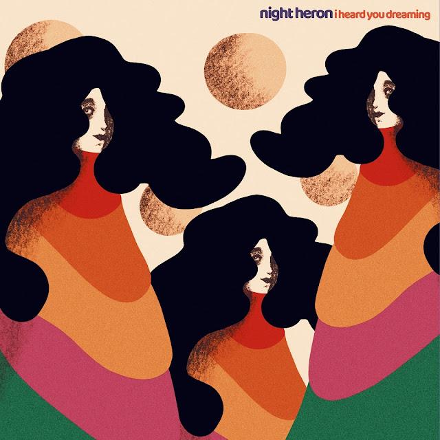 Night Heron - I Heard You Dreaming