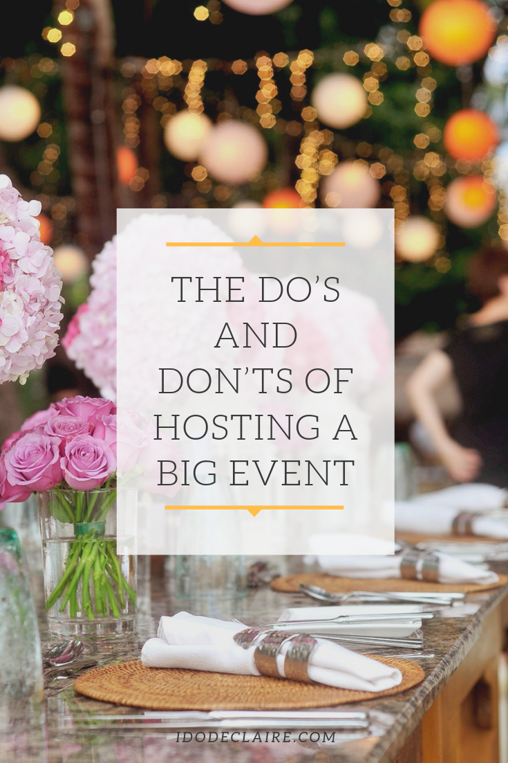 The Do's and Don'ts of Hosting a Big Event