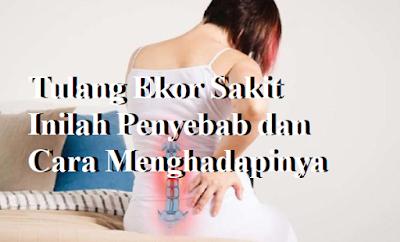 Tulang Ekor Sakit? Inilah Penyebab dan Cara