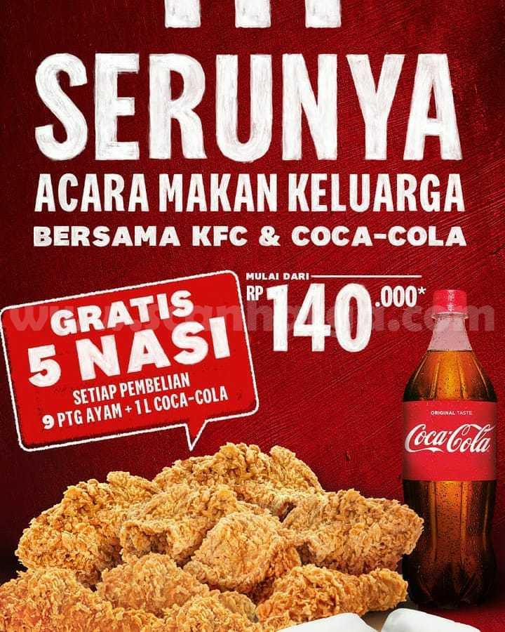 Promo KFC 9 Potong Ayam + Coca Cola 1 L + Gratis 5 Nasi mulai dari Rp. 140 Ribuan