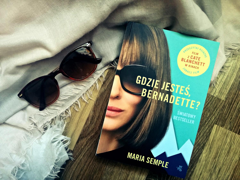 Maria Semple, Gdzie jesteś Bernadette, książka, film, Cate Blanchett, recenzja książki, wydawnictwo W.A.B.