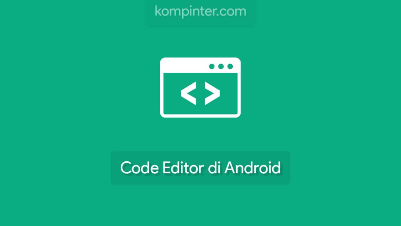 Aplikasi Code Editor di Android