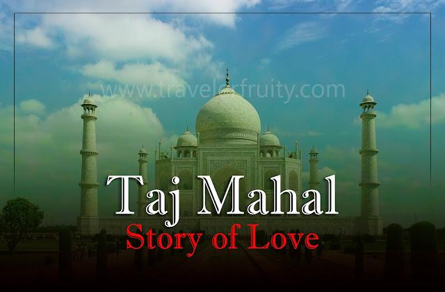 Taj Mahal A story of love