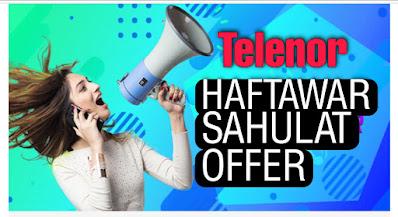 Telenor Haftawar Sahulat Offer