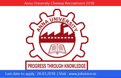 Anna University Chennai Recruitment 2018 | 02 vacancies for  Project Fellow Posts
