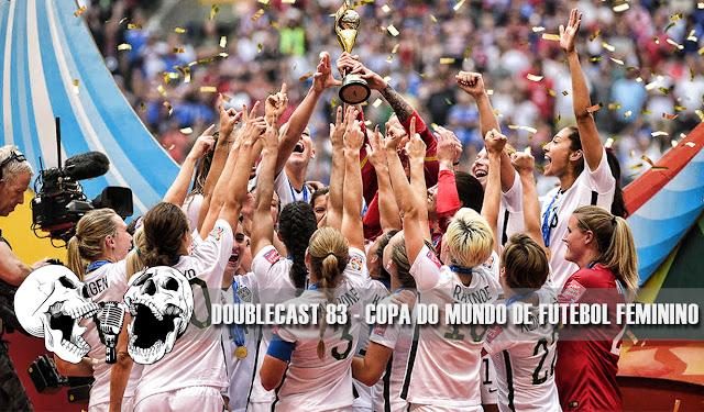 doublecast podcast copa do mundo de futebol feminino fifa lista bandas de rock mulheres
