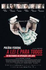 Polícia Federal: A Lei É para Todos 2017 - Nacional