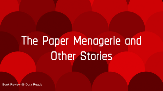 The Paper Menagerie and Other Stories title image