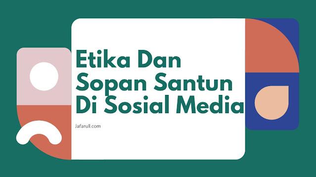 Etika Dan Sopan Santun Di Sosial Media