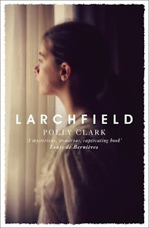 Larchfield by Polly Clark - Reading, Writing, Booking Blog