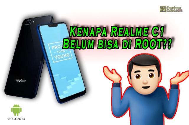 Kenapa Realme C1 Belum bisa di Root