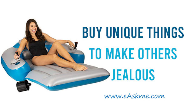6 Unique Things You Should Buy to Make others Jealous: eAskme