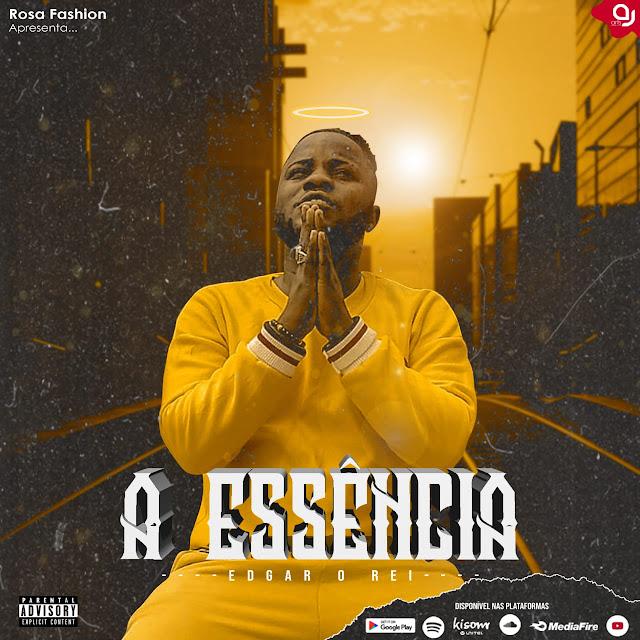 Edgar Rei - A Essência (Álbum) [Download Mp3]