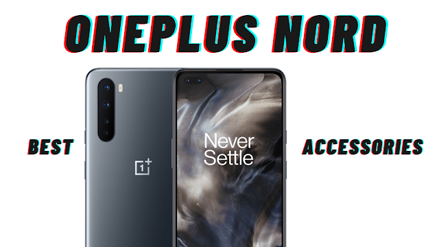 Best Accessories for OnePlus Nord