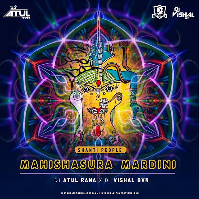 Mahishasura Mardini (Shanti People) – DJ Atul Rana x DJ Vishal BVN