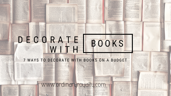 7 Ways to Decorate With Books on a Budget