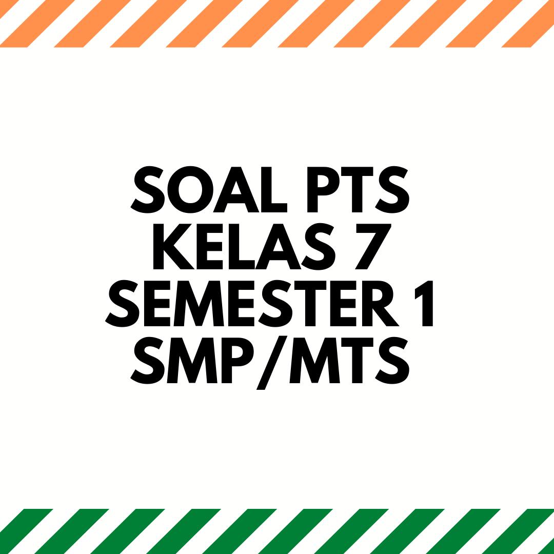 gambar SOAL PTS KELAS 7 SEMESTER 1 SMP/MTs