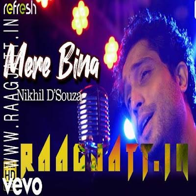 Mere Bina by Nikhil D Souza lyrics
