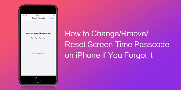 change screen time passcode on iPhone if forgot passcode