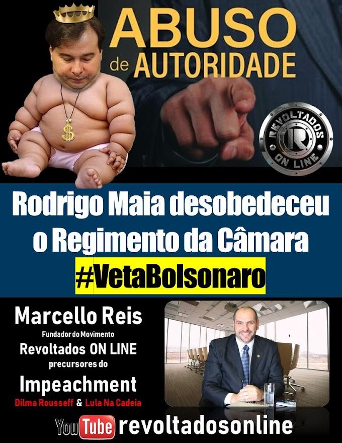 Rodrigo Maia desobedece regimento da câmara e aprova na calada da noite Abuso de Autoridade #VetaBolsonaro