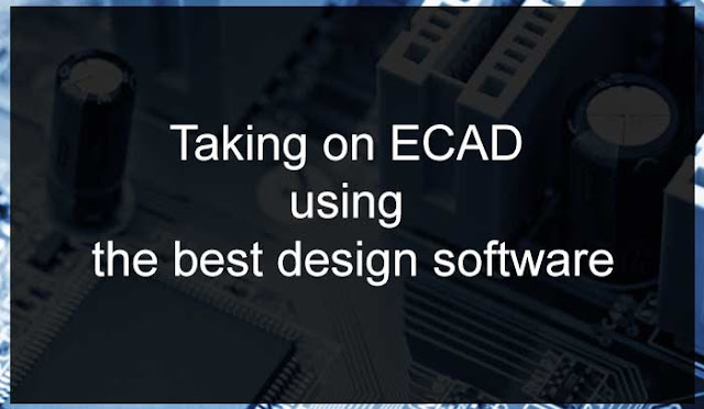 Taking on ECAD Using the Best Design Software : eAskme