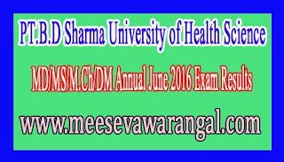 PT.B.D Sharma University of Health Science MD/MS/M.Ch/DM Annual June 2016 Exam Results