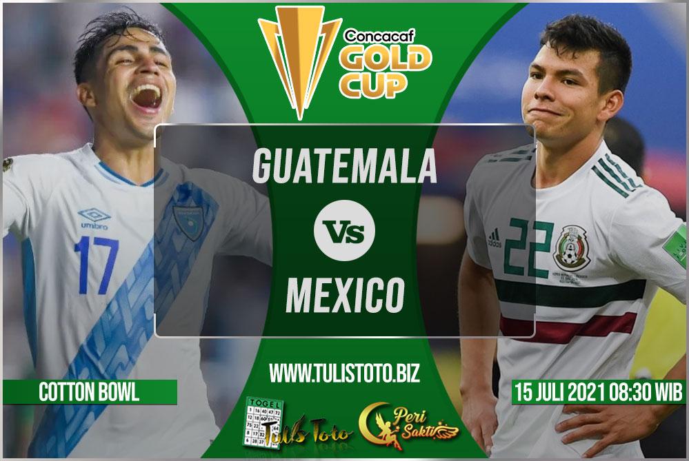 Prediksi Guatemala vs Mexico 15 Juli 2021