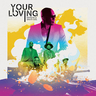 Kaysha  Sauti Sol - Your Loving (Soulful)