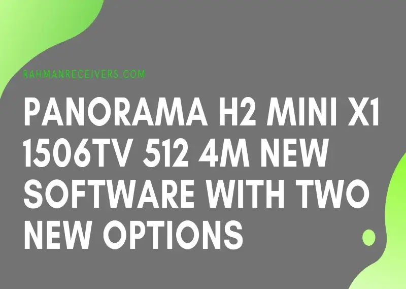 PANORAMA H2 MINI X1 1506TV 512 4M NEW SOFTWARE WITH ECAST & NASHARE PRO OPTION 15 JUNE 2020