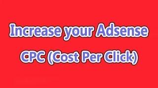 How To Increase Adsense CPC - Huntricks