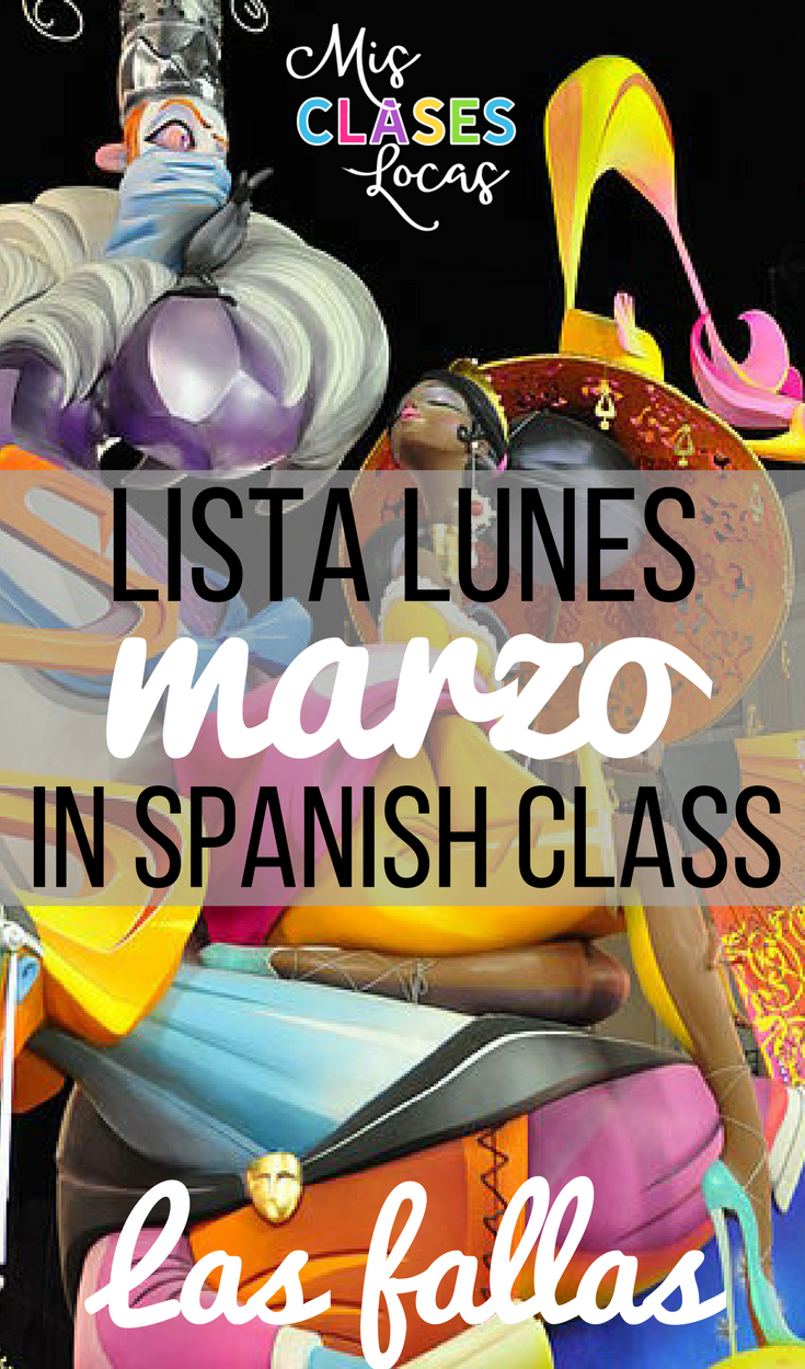 lista lunes: marzo (mania musical, Las Fallas, spring break in Spanish class & more!)