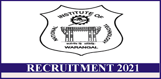 National Institute Of Technology, Warangal Recruitment 2021